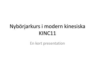 Nybörjarkurs i modern kinesiska KINC11