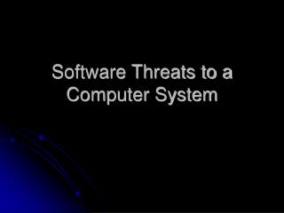 Software Threats to a Computer System