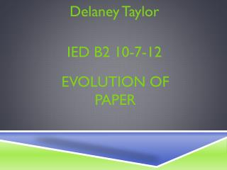 Evolution of Paper
