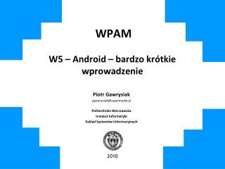 WPAM W5 – Android – bardzo krótkie wprowadzenie
