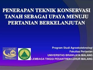 Program Studi Agroekoteknologi Fakultas  Pertanian UNIVERSITAS BRAWIJAYA MALANG