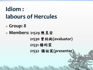 Idiom : labours of Hercules