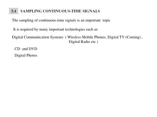 The sampling of continuous-time signals is an important  topic