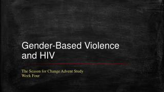 Gender-Based Violence and HIV