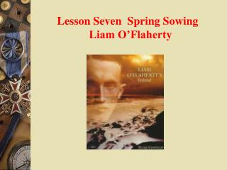 Lesson Seven  Spring Sowing   Liam O'Flaherty