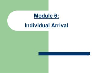 Module 6: Individual  A rrival
