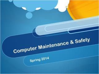 Computer Maintenance & Safety