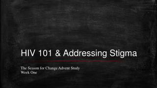HIV 101 & Addressing Stigma