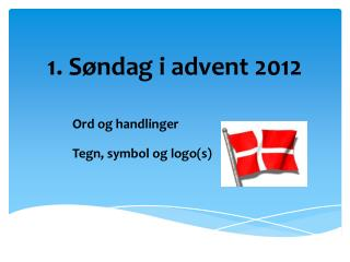 1 . Søndag i advent 2012