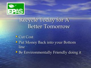 Recycle Today for A                 Better Tomorrow