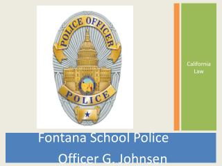 Fontana School Police                Officer G. Johnsen