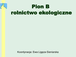 Koordynacja: Ewa Ligęza-Sieniarska