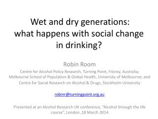 Wet and dry generations:  what happens with social change in drinking?