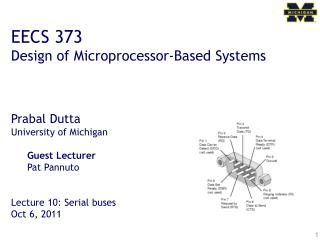 EECS 373 Design of Microprocessor-Based Systems Prabal Dutta University of Michigan Guest Lecturer