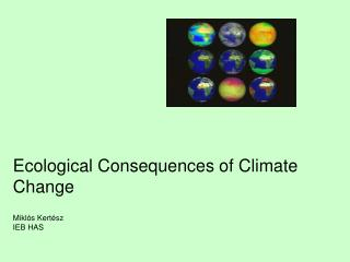 Ecological Consequences of Climate Change Mikl�s  Kert �sz IEB HAS