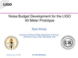 Noise Budget Development for the LIGO 40 Meter Prototype