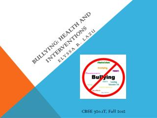 Bullying:  Health and interventions