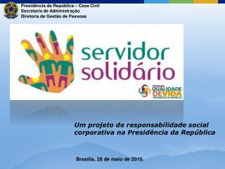 Presidência da República – Casa Civil Secretaria de Administração Diretoria de Gestão de Pessoas
