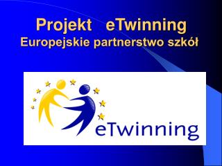 Projekt   eTwinning Europejskie partnerstwo szkół
