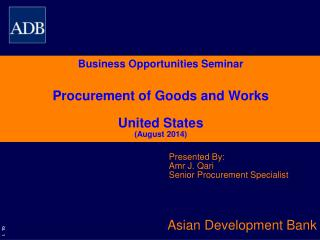 Business Opportunities Seminar Procurement of Goods and Works United States (August 2014)
