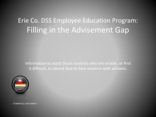 Erie Co. DSS Employee Education Program:  Filling in the Advisement Gap