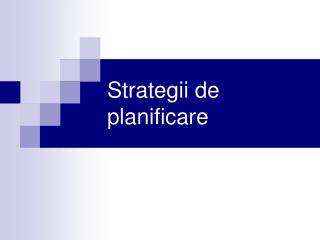 Strategii de planificare
