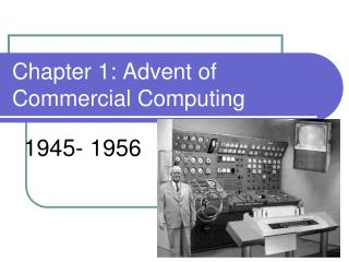Chapter 1: Advent of Commercial Computing