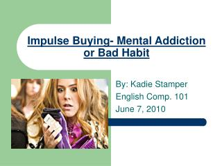 Impulse Buying- Mental Addiction or Bad Habit