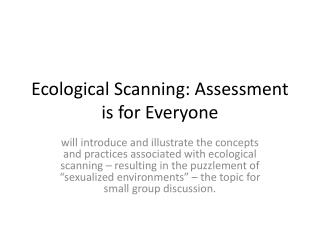Ecological Scanning: Assessment is for Everyone