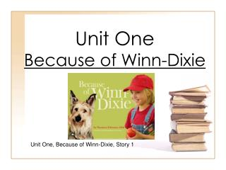 Unit One Because of Winn-Dixie