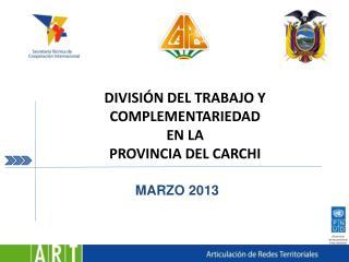 DIVISIÓN DEL TRABAJO Y COMPLEMENTARIEDAD  EN LA PROVINCIA DEL CARCHI