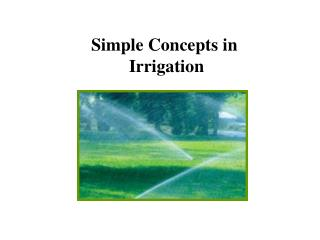 Simple Concepts in  Irrigation