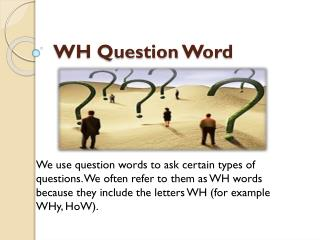 WH Question  Word