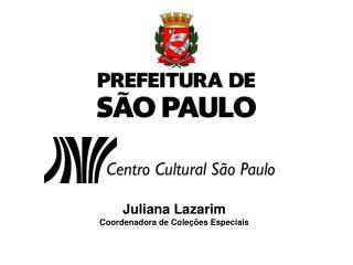Juliana Lazarim Coordenadora de Cole��es Especiais