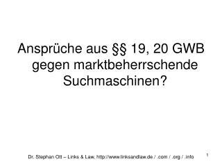 Ansprüche aus §§ 19, 20 GWB gegen marktbeherrschende Suchmaschinen?