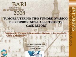 TUMORE UTERINO TIPO TUMORE OVARICO DEI CORDONI SESSUALI (UTROSCT) CASE REPORT