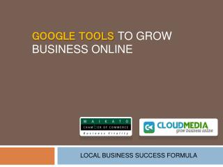 GOOGLE TOOLS TO GROW BUSINESS ONLINE