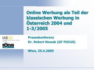 Online Werbung als Teil der klassischen Werbung in Österreich 2004 und  1-3/2005