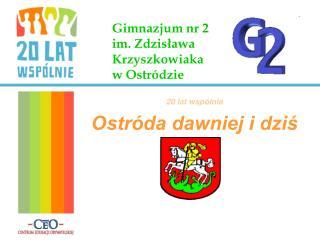 Gimnazjum nr 2  im. Zdzisława     Krzyszkowiaka  w Ostródzie