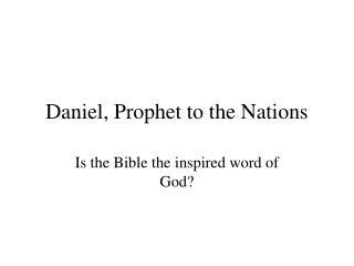 Daniel, Prophet to the Nations