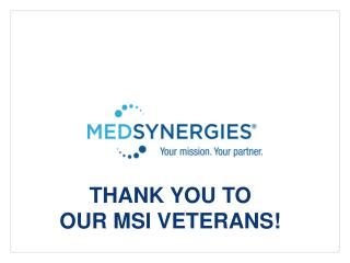 THANK YOU TO OUR MSI VETERANS!