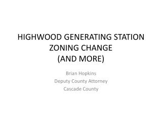 HIGHWOOD GENERATING STATION ZONING CHANGE AND MORE