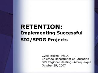 RETENTION:  Implementing Successful SIG/SPDG Projects