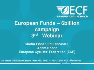 European Funds –  6billion campaign 3 rd    Webinar