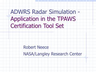 ADWRS Radar Simulation -  Application in the TPAWS Certification Tool Set