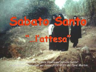"""Sabato Santo """"…l'attesa"""""""