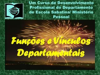 Funções e Vínculos Departamentais