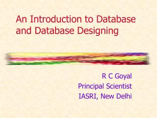 An Introduction to Database and Database Designing