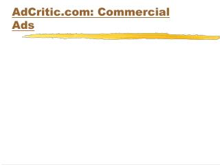 AdCritic: Commercial Ads