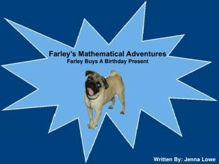 Farley's Mathematical Adventures      Farley Buys A Birthday Present